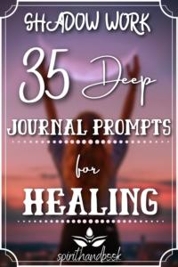 Shadow Work: 35 Journal Prompts For Deep Healing