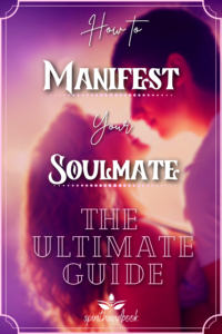 How To Manifest Your Soulmate – The Ultimate Guide